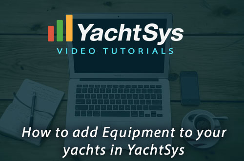 How to Add Equipment to Your Fleet in Yachtsys