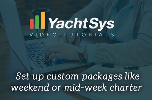 How to set up custom packages like weekend charter, mid-week charter or 10 day charter in Yachtsys?