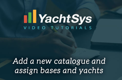 How to add a new catalogue and assign bases and yachts in YachtSys?