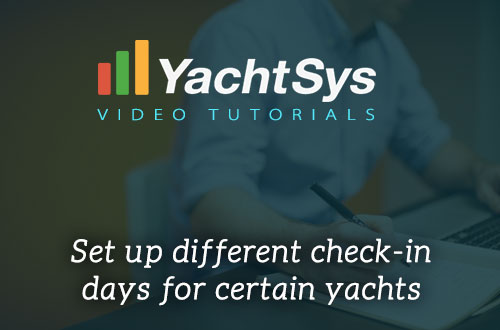 How to set up different check in days for certain yachts in YachtSys?