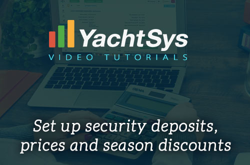How to set up security deposits, prices and season discounts in Yachtsys?