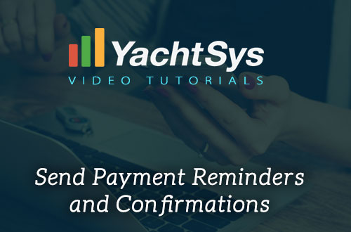 How to Send Payment Reminders and Confirmations in YachtSys®