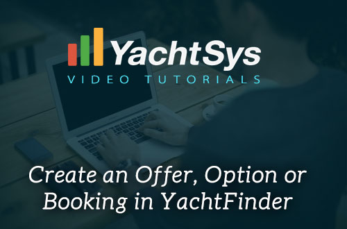 How to create Offers, Options and Bookings with the YachtFinder