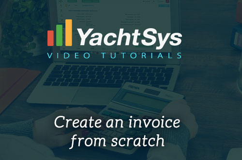 How to Create an Invoice from Scratch in YachtSys