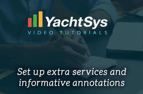 How to set up extra services and informative annotations in YachtSys?