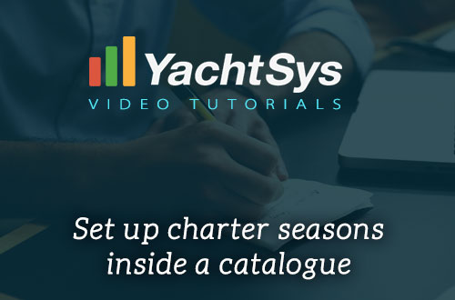 How to set up charter seasons inside a catalog of Yachtsys?