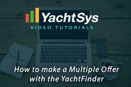 How to Create a Multiple Offer in the YachtFinder