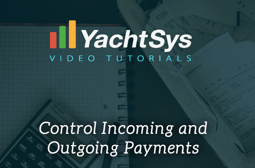 How to Control Incoming and Outgoing Payments in YachtSys®