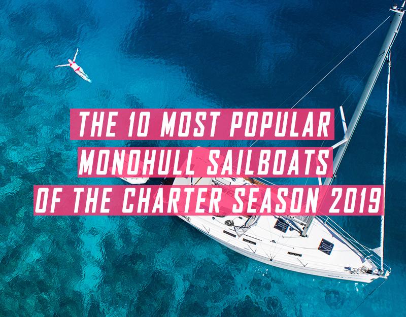 The 10 Most Popular Monohull Sailing Yachts of the Charter Season 2019